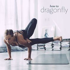 How to Dragonfly in seven steps. #yoga #ShermanFinancialGroup