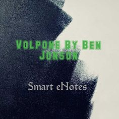 Volpone: Summary, Analysis, Themes and Characters