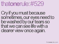 A good cry never hurt anyone.