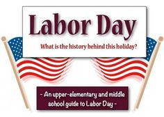 Labor Day:  What is the History behind this Holiday?  (A guide to teaching about Labor Day)