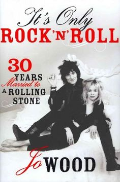 It's Only Rock 'n' Roll: Thirty Years Married to a Rolling