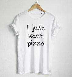 "I Just Want Pizza Tee For sizing guide please view ""Sizing"" under ""Customer Care"""