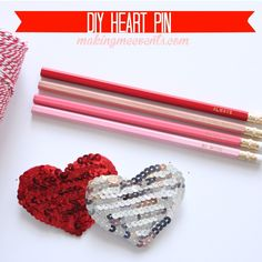 Making Me Events DIY Heart Pin    So Pretty!  I would love to make these as teacher gifts!