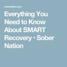 Everything You Need to Know About SMART Recovery • Sober Nation