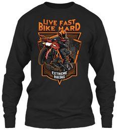 f217ed8ac7fb Live Fast Bike Hard - Extreme Biking