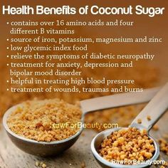 Health Benefits of Coconut Sugar - contains over 16 amino acids and four different B vitamins, low glycemic index food, helpful in treating high blood pressure, treatment of wounds, traumas and burns, source of iron, potassium, magnesium and zinc,