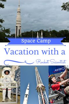 If You Want To Raise a Rocket Scientist, Vacation with the Rocket Scientists -In Huntsville, Alabama - 50 Roads