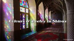 Colours and poetry in full abundance in Shiraz