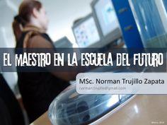 MSc. Norman Trujillo Zapata norman.trujillo@gmail.com Marzo, 2014 1