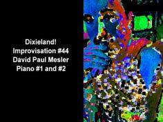 Dixieland! Session, Improvisation #44 -- David Paul Mesler (piano duo)