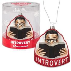 This Introvert Ornament is the perfect way to make a private person feel included without any of the unnecessary showiness of most ornaments. In fact, this ornament would prefer if you put it on the back of the tree facing the wall.