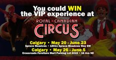 You could WIN the VIP experience at the Royal Canadian Circus! Calgary, Giveaways, Vip