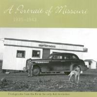 A portrait of Missouri, 1935-1943 : photographs from the Farm Security Administration /  Paul E. Parker