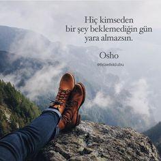Hiç kimseden bir şey beklemediğin gün yara almazsın.   - Osho  #sözler #anlamlısözler #güzelsözler #manalısözler #özlüsözler #alıntı #alıntılar #alıntıdır #alıntısözler #şiir #edebiyat