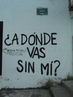 acción poética - where are you going without me? Wall Quotes, Me Quotes, Famous Quotes, Street Quotes, More Than Words, Spanish Quotes, What Is Love, Inspire Me, Wise Words