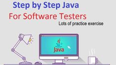 Scared of Java Programming?Try Step by Step Java for Testers #java