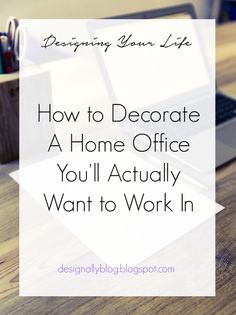 How to Decorate A Home Office You'll Actually Want to Work In