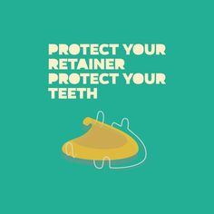 Protect your retainer, protect your teeth