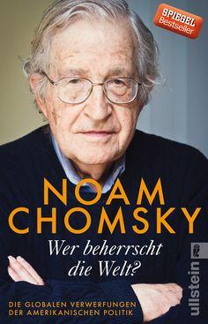 Chomsky, Noam: Wer beherrscht die Welt? Die globalen Verwerfungen der amerikanischen Politik. Auf prozukunft.org gibt es die Rezension zum Buch.