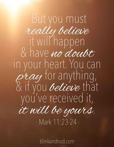 Mark 11:23-24 | blinkandnod.com #bibleverse