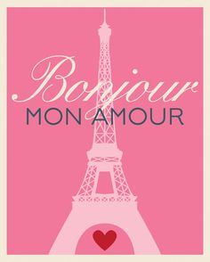 Bonjour mon amour! (Hello, my love) Paris Eiffel Tower Printable Art by TwoSweetPickles on Etsy