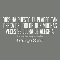 #frases - Frases de placer frases con imagen de George Sand #citas #reflexiones
