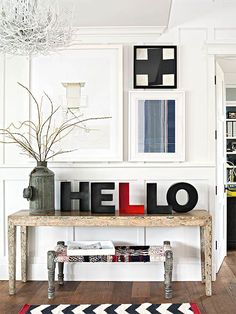 Entryway Spruce-Up It's the first thing people see when they enter your home, so make it memorable. Create a vignette with a console table and a few accessories and don't forget to add in wall art.