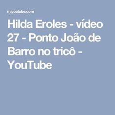 Hilda Eroles - vídeo 27 - Ponto João de Barro no tricô - YouTube