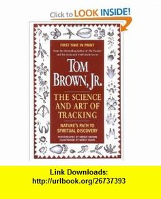 Tom Browns Science and Art of Tracking (9780425157725) Tom Brown , ISBN-10: 0425157725  , ISBN-13: 978-0425157725 ,  , tutorials , pdf , ebook , torrent , downloads , rapidshare , filesonic , hotfile , megaupload , fileserve