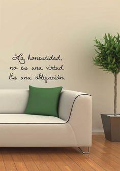 La honestidad no es una virtud, es una obligación.