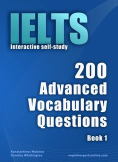IELTS Interactive self-study: 200 Advanced Vocabulary Questions. A powerful method to learn the vocabulary you need. by [Mylonas, Konstantinos] English Grammar Book, English Language Learning, English Book, English Words, English Vocabulary, Ielts Reading Academic, Ielts Writing, Advanced Vocabulary, Esl Lessons