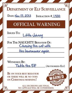 Warning Notice Tickle, the Elf on the Shelf, came to me recently begging for my help. You see, Tickle knows all too well that Santa will be dispatching him to Little Johnny's house again this year. Quite frankly, he's not looking forward to the trip. Apparently Little Johnny is a bit of a handful. (There is much heated discussion amongst ...