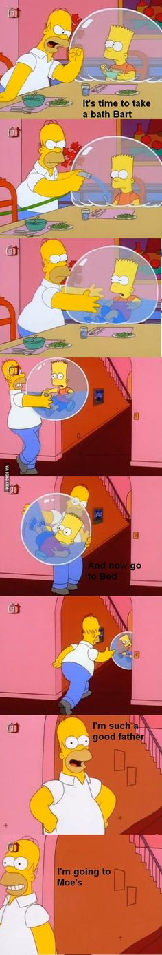 It's time to take a bath Bart and now go to bed. I'm such a good father. I'm going to Moe's. - See more at: http://bestofsimpson.com