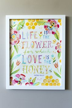 """Life is the flower"