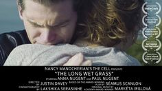 It was a short story, and, later, a play. Now, it is a short film. Seamus Scanlon's The Long Wet Grass. Producer: Nancy Manocherian Starring: Paul Nugent and Anna Nugent. The film is part of IrishScreen America film festivals in the US and Ireland.