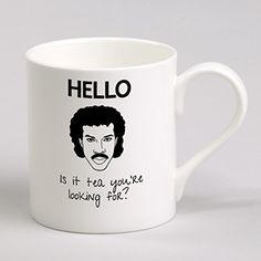 Hello is it Tea you're Looking For? Lionel Richtea - Bone China Mug Cup
