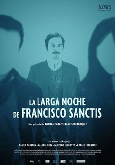 The Long Night of Francisco Sanctis Review of the Francisco Márquez movie (2016) + Trailer | Plume Noire Film Reviews - more Argentinian movies http://www.plumenoire.com/foreign-films/argentinian-movies/
