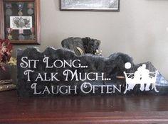 Sit Long... Talk Much... Laugh Often
