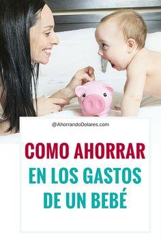 Como ahorrar en los gastos de un bebé. Consejos para ahorrar.