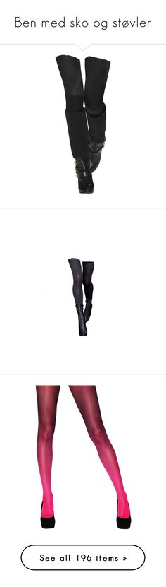 """""""Ben med sko og støvler"""" by louvillia ❤ liked on Polyvore featuring legs, doll legs, dolls, shoes, body, doll parts, body parts, intimates, hosiery and tights"""