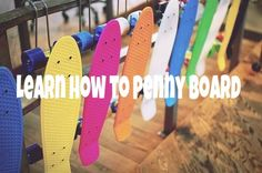 Learn how to penny board