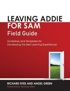Make your foray into successive approximations successful and as easy as possible. This companion to Leaving ADDIE for SAM provides the job aids, tools, and templates you need to put the SAM methodology in motion and take your ISD practice to new heights.