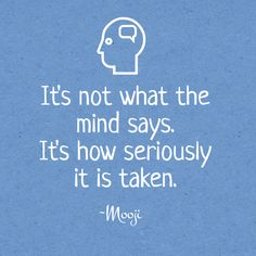 "flowgently: "" Taking the mind serious or not """