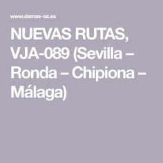 NUEVAS RUTAS, VJA-089 (Sevilla – Ronda – Chipiona – Málaga) Paths, Sevilla