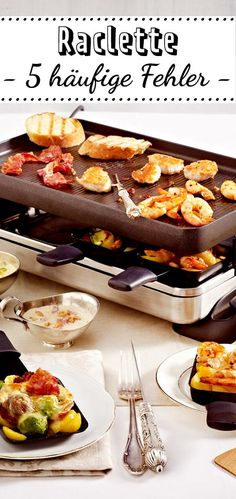 The 5 most common mistakes in raclette - Raclette - Fingerfood Raclette Recipes, Raclette Party, Fruit Recipes, Grilling Recipes, Healthy Recipes, Raclette Ideas, Raclette Fondue, Austrian Recipes, Good Food