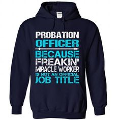 Probation Officer  - #grandparent gift #gift packaging. LOWEST SHIPPING => https://www.sunfrog.com/No-Category/Probation-Officer-5926-NavyBlue-Hoodie.html?68278