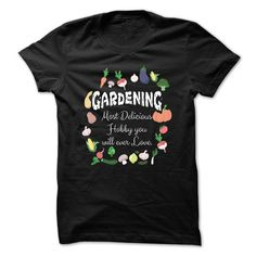 Gardening, next delicious hobby you will ever love T-Shirts, Hoodies, Sweaters