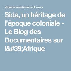 Sida, un héritage de l'époque coloniale - Le Blog des Documentaires sur l'Afrique