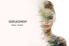 Displacement - Ps Actions by ArtPlanet. Actions + Brushes