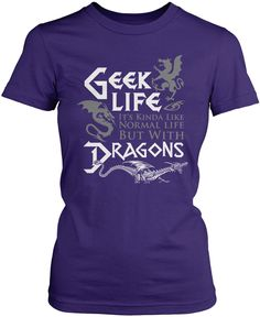 Geek Life - It's kinda like normal life but with dragons! Premium, Women's Fit & Long Sleeve T-Shirts Made from 100% pre-shrunk cotton jersey. Heathered colors contain part polyester. Pullover Hoodie